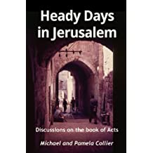 Heady Days in Jerusalem: Discussions on the book of Acts (Unravel The Truth series 1)