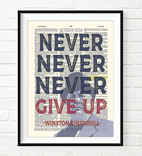 Never Never Never Give Up - Winston Churchill quote ART PRINT, UNFRAMED, Vintage Highlighted Dictionary Page floral Wall art decor poster sign, 8x10 - Winston Picture Churchill