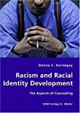 Racism and Racial Identity Development - the Aspects of Counseling, Donna Kornegay, 3836427672