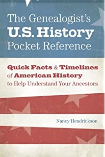 The Genealogist S U S History Pocket Reference Quick Facts Timelines Of American History To Help