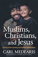 Muslims, Christians, and Jesus: Gaining Understanding and Building Relationships by Carl Medearis (2008-09-01) Paperback