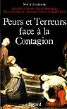 Peurs, terreurs face à la contagion : Choléra, tuberculose, syphilis, XIXe - XXe siècles par Bourdelais