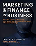 img - for Marketing Is Finance Is Business: How Cmo, CFO and CEO Cocreate Iconic Brands with Sustainable Pricing Power in the New Galactic Age book / textbook / text book
