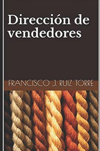 Direccion de vendedores (Ventas) (Spanish Edition) [Francisco J. Ruiz Torre] (Tapa Blanda)