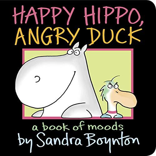 Happy Hippo, Angry Duck: A Book of Moods (Boynton on Board) by Sandra Boynton.pdf