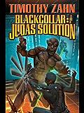 Blackcollar: The Judas Solution (The Blackcollar Series Book 3)
