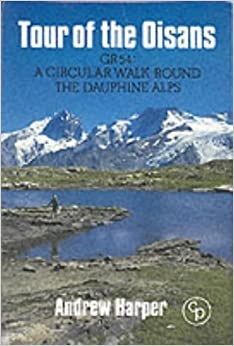 Tour of the Oisans: A Walk in the Dauphine Alps-France by Andrew Harper (1995-01-01)