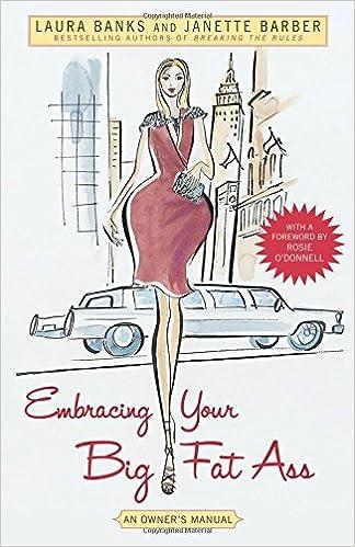 Embracing Your Big Fat Ass: An Owner's Manual: Laura Banks ...