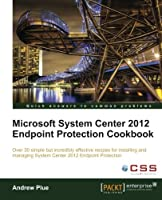 Microsoft System Center 2012 Endpoint Protection Cookbook Front Cover