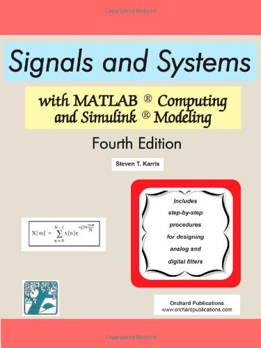 Signals and Systems with MATLAB Computing and Simulink Modeling, Fourth Edition Steven T Karris