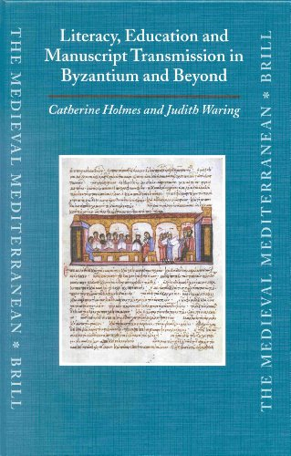 Literacy, Education and Manuscript Transmission in Byzantium and Beyond (Medieval Mediterranean)