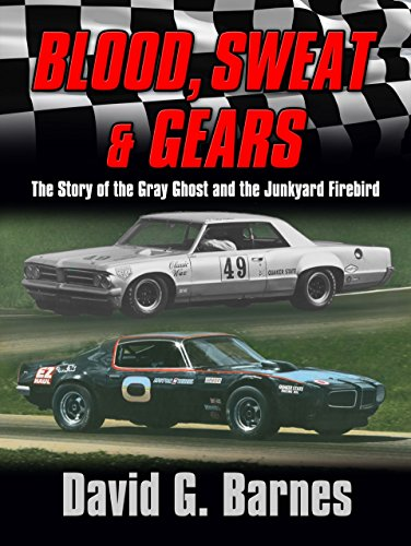Blood, Sweat & Gears.  The Story of the Gray Ghost and the Junkyard - Am Racing Trans