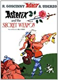 Asterix and the Secret Weapon, Albert Uderzo and René Goscinny, 0752847775