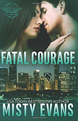 Fatal Courage (Shadow Force International) (Volume 3) ebook