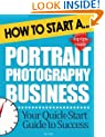 How to Start a Portrait Photography Business: Start Up Tips to Boost Your Photography Business Success