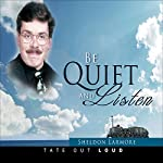 Be Quiet and Listen | Sheldon Larmore