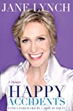 Happy Accidents, Jane Lynch and Lisa Dickey, 1401341764