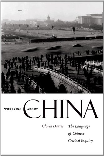 Worrying about China: The Language of Chinese Critical Inquiry by Harvard University Press