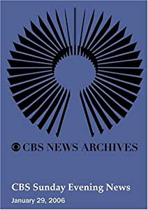 CBS Sunday Evening News (January 29, 2006)