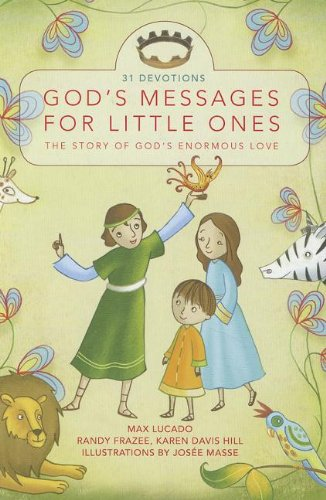 God's Messages for Little Ones: The Story of God's Enormous Love