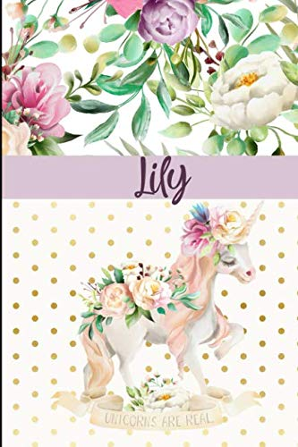 Lily: Personalized Unicorn Journal & Sketchbook | Lined Writing Notebook with Personalized Name for Writing, Drawing & Sketching | 6x9 | 120 Pages | Watercolor Flower Unicorn Design (Lily Journal)