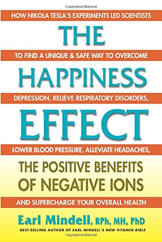 - The Happiness Effect: The Positive Benefits of Negative Ions