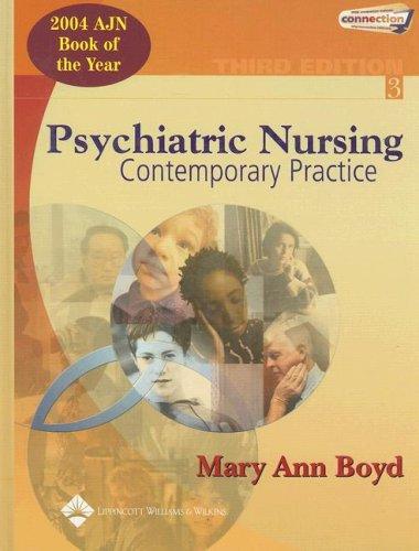 Psychiatric Nursing: Contemporary Practice (Boyd, Psychiatric Nursing)