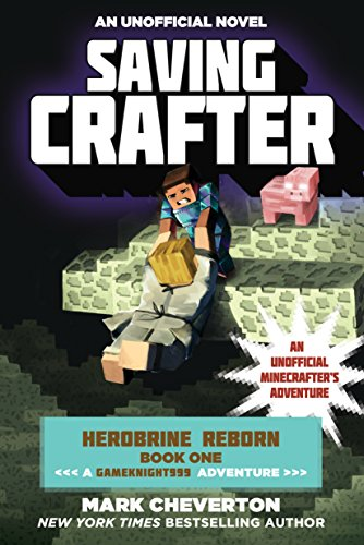 Saving Crafter Gameknight999 Unofficial Minecrafter%C2%92s ebook product image