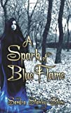 A Spark of Blue Flame, Sandra Stanley-Stone, 1608606309