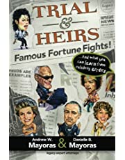 Trial & Heirs: Famous Fortune Fights!: ...and what you can learn from celebrity errors