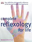Complete Reflexology for Life, Barbara Kunz, 0756655803