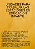 img - for UNIDADES PARA TRABAJAR LAS ESTACIONES EN EDUCACI?N INFANTIL (Spanish Edition) book / textbook / text book