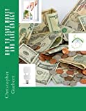 How to Save Money and Save Energy, Christopher Guebert, 1479115789