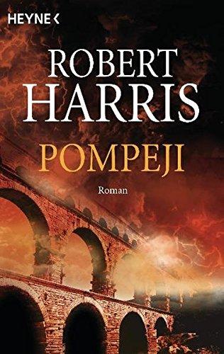 Pompeji: Roman (Englisch) Taschenbuch – 1. Mai 2005 Robert Harris Christel Wiemken Heyne Verlag 3453470133