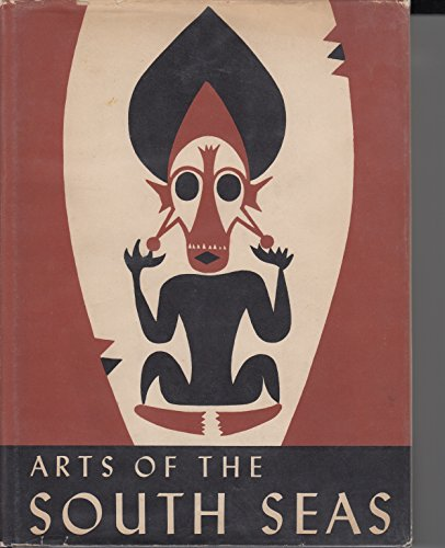 Arts of the South Seas (Museum of Modern Art Publications in Reprint)