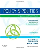 img - for Policy and Politics in Nursing and Healthcare - Revised Reprint, 6e (Mason, Policy and Politics in Nursing and Health Care) by Diana J. Mason RN PhD FAAN (2013-10-07) book / textbook / text book