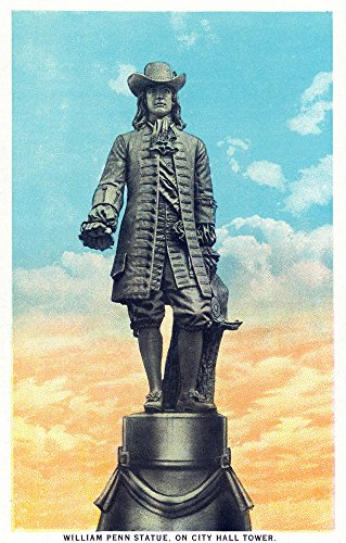 Statue William Penn - Philadelphia, Pennsylvania - William Penn Statue on City Hall Tower (24x36 SIGNED Print Master Giclee Print w/Certificate of Authenticity - Wall Decor Travel Poster)