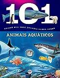 capa de 101 Coisas que Você Deveria Saber Sobre Animais Aquáticos