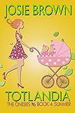 Totlandia: Book 4 (Contemporary Romance): The Onesies: Summer