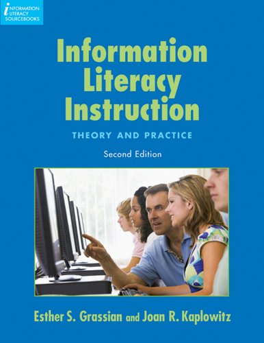 Information Literacy Instruction: Theory and Practice, Second Edition (Information Literacy ()