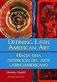Defining Latin American Art, Dorothy Chaplik, 0786460830