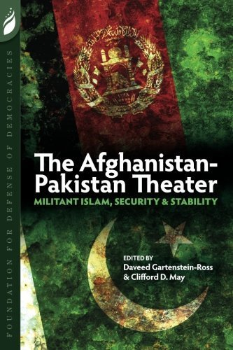 The Afghanistan-Pakistan Theater: Militant Islam, Security & Stability by Daveed Gartenstein-Ross (2010-05-20)