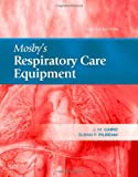 img - for Mosby's Respiratory Care Equipment, 8e book / textbook / text book