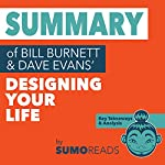 Summary of Bill Burnett & Dave Evans' Designing Your Life: Key Takeaways & Analysis |  Sumoreads