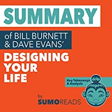 Summary of Bill Burnett & Dave Evans' Designing Your Life: Key Takeaways & Analysis Audiobook by  Sumoreads Narrated by Serena Travis