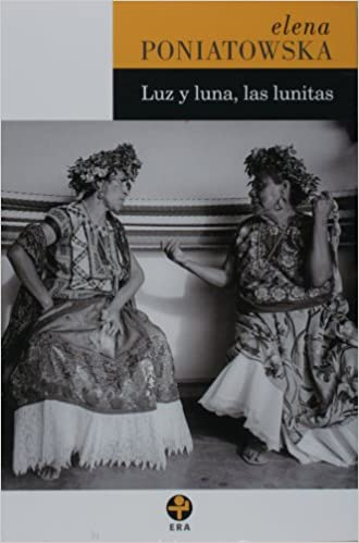 Amazon.com: Luz y luna, las lunitas (Pocket) (Spanish Edition) (9789684116863): Elena Poniatowska: Books