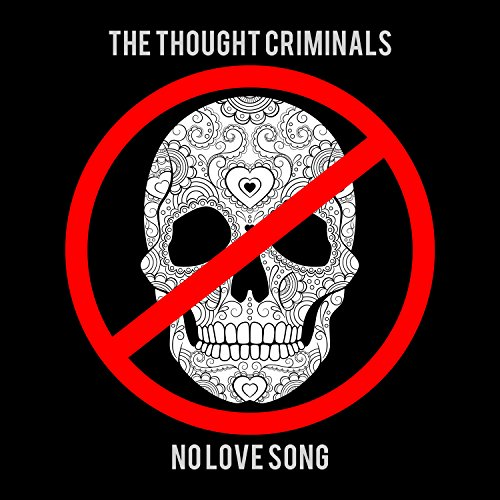 Thought Criminals - No Love Song