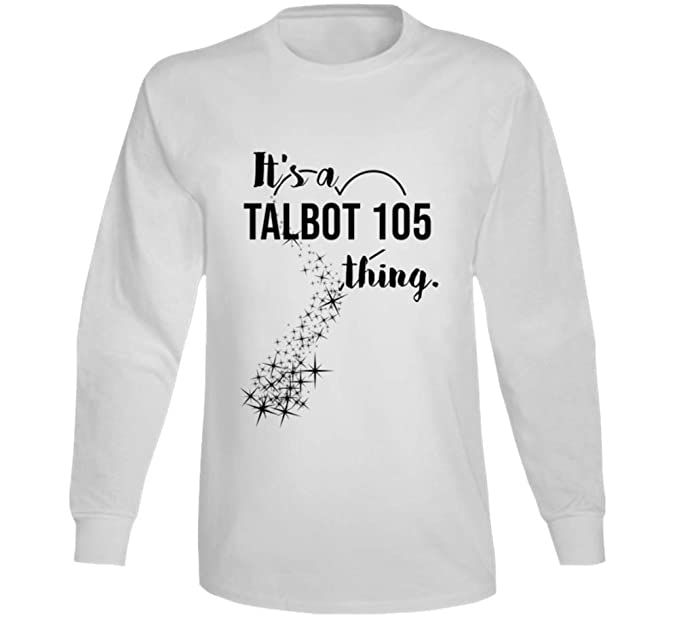 c3a5c7968 Amazon.com: It's a Talbot 105 Thing Car Lover Long Sleeve T Shirt ...