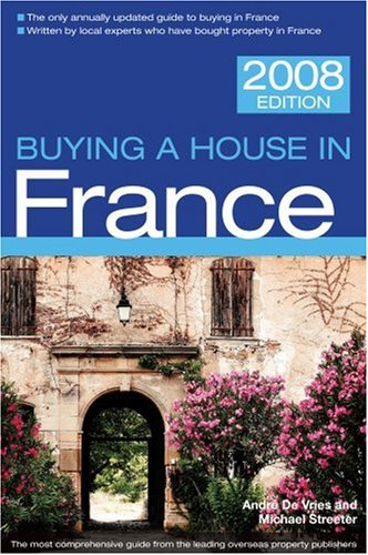 Buying a House in France, 3rd (Buying a House - Vacation Work Pub)