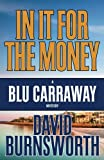 In It For The Money (A Blu Carraway Mystery) (Volume 1)